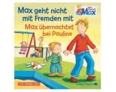 Mein Freund Max: Max geht nicht mit Fremden mit / Max übernachtet bei Pauline, 1 Audio-CD